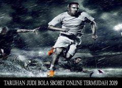 Taruhan Judi Bola Sbobet Online Termudah 2019