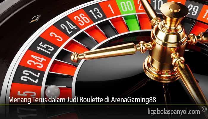 Menang Terus dalam Judi Roulette di ArenaGaming88