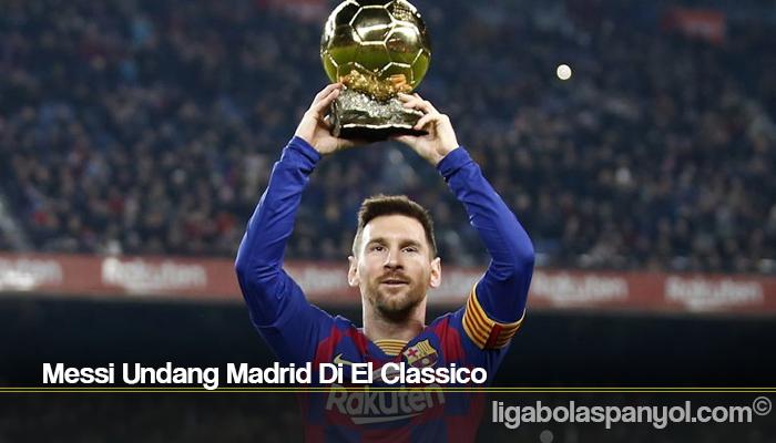 Messi Undang Madrid Di El Classico