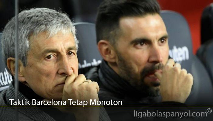 Taktik Barcelona Tetap Monoton