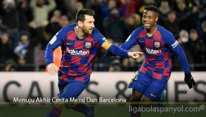 Menuju Akhir Cerita Messi Dan Barcelona