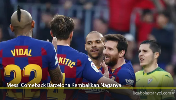 Messi Comeback Barcelona Kembalikan Naganya