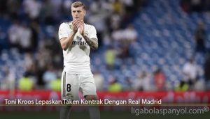 Toni Kroos Lepaskan Taken Kontrak Dengan Real Madrid